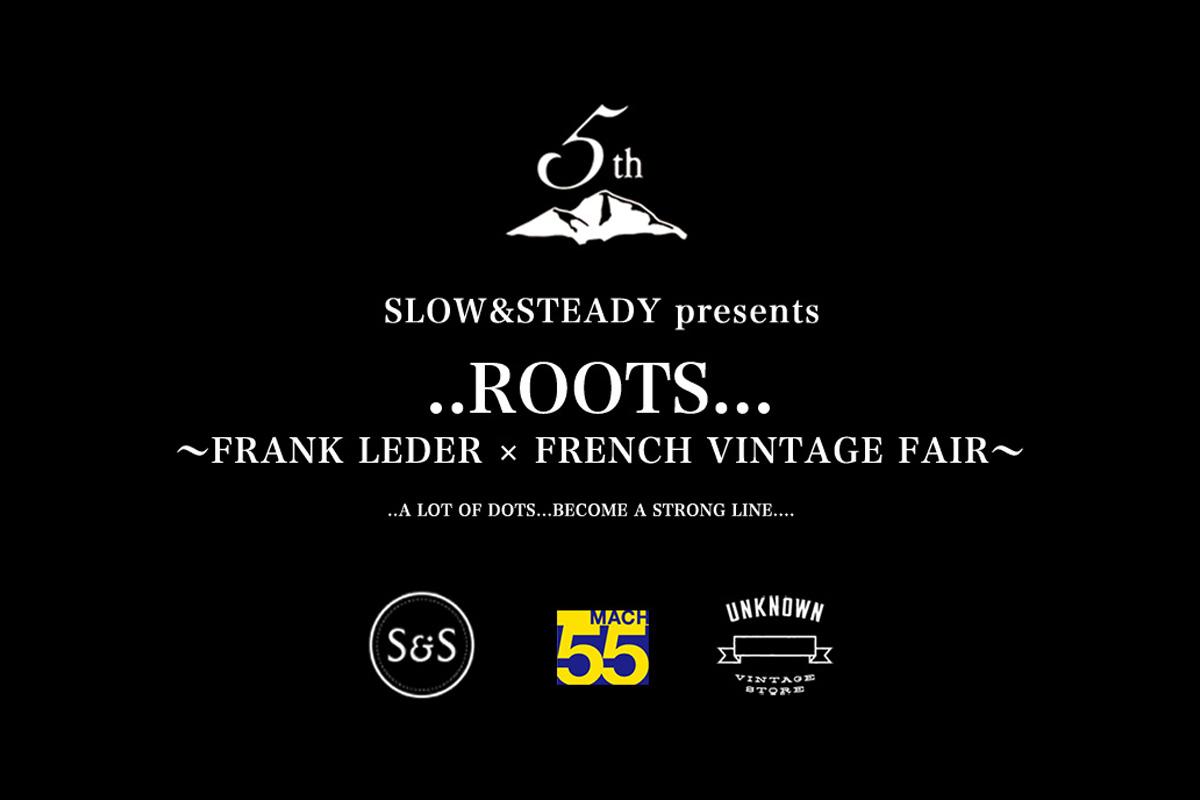 ..ROOTS… 〜FRANK LEDER × FRENCH VINTAGE FAIR〜