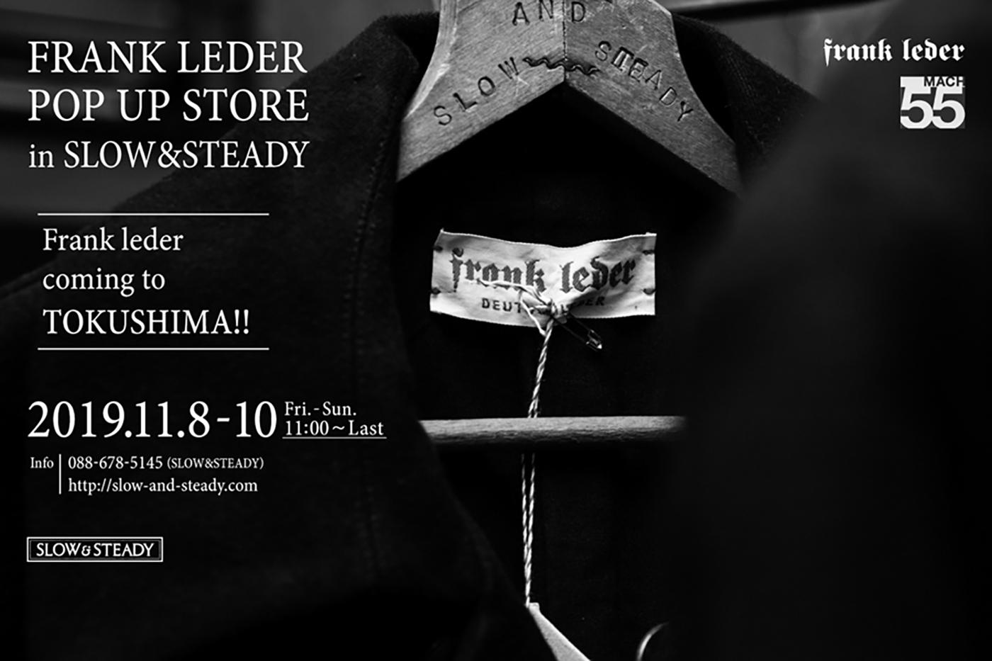 FRANK LEDER POP UP STORE in SLOW&STEADY