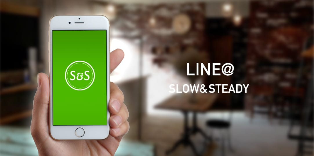 "SLOW&STEADY ""LINE@"" START !"
