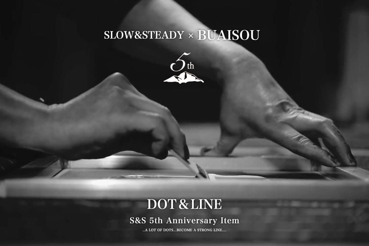 "【SLOW&STEADY ""5th station"" vol.2】DOT&LINE〈S&S Progress Stall〉Release"