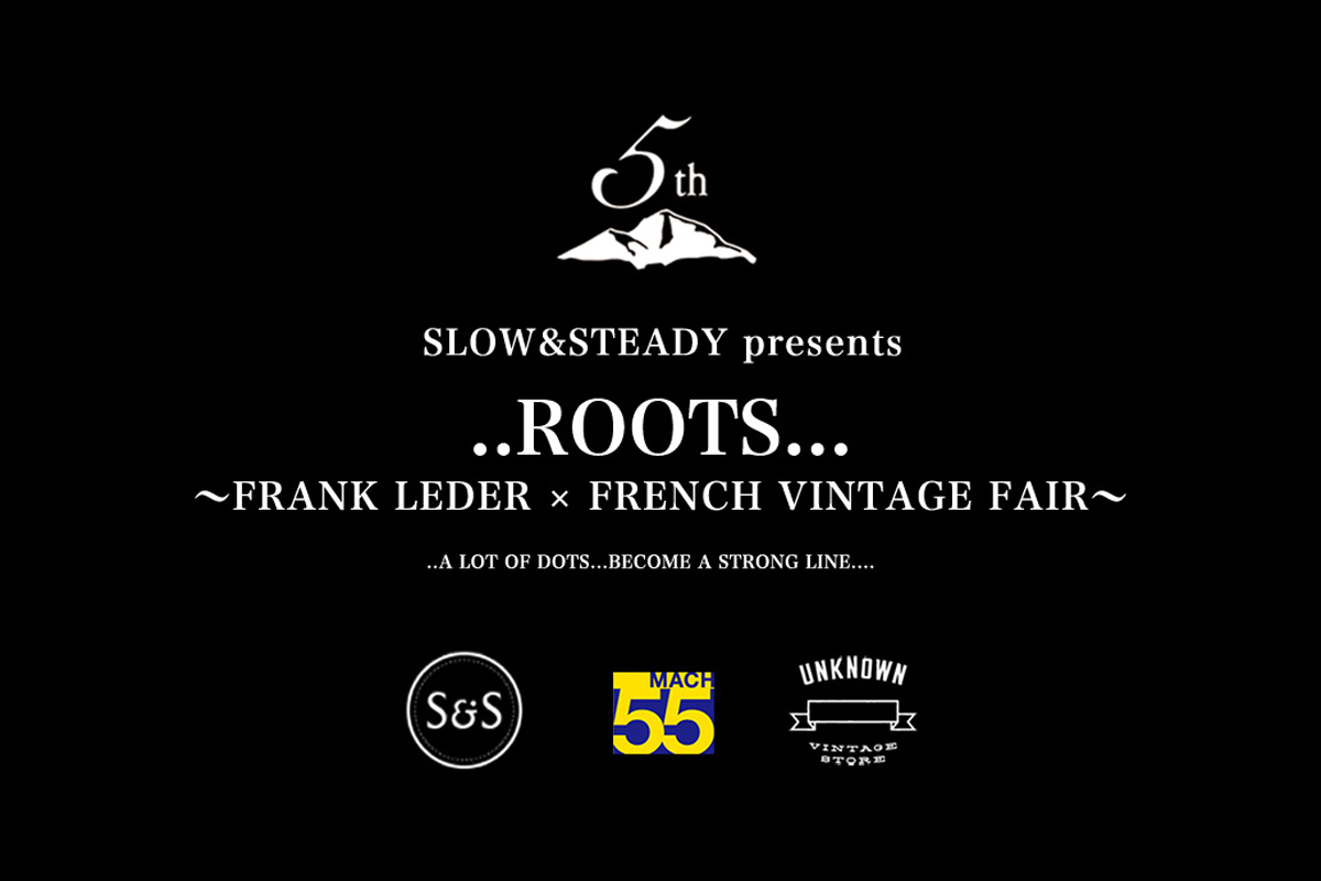 ..ROOTS… 〜FRANK LEDER × FRENCH VINTAGE FAIR〜