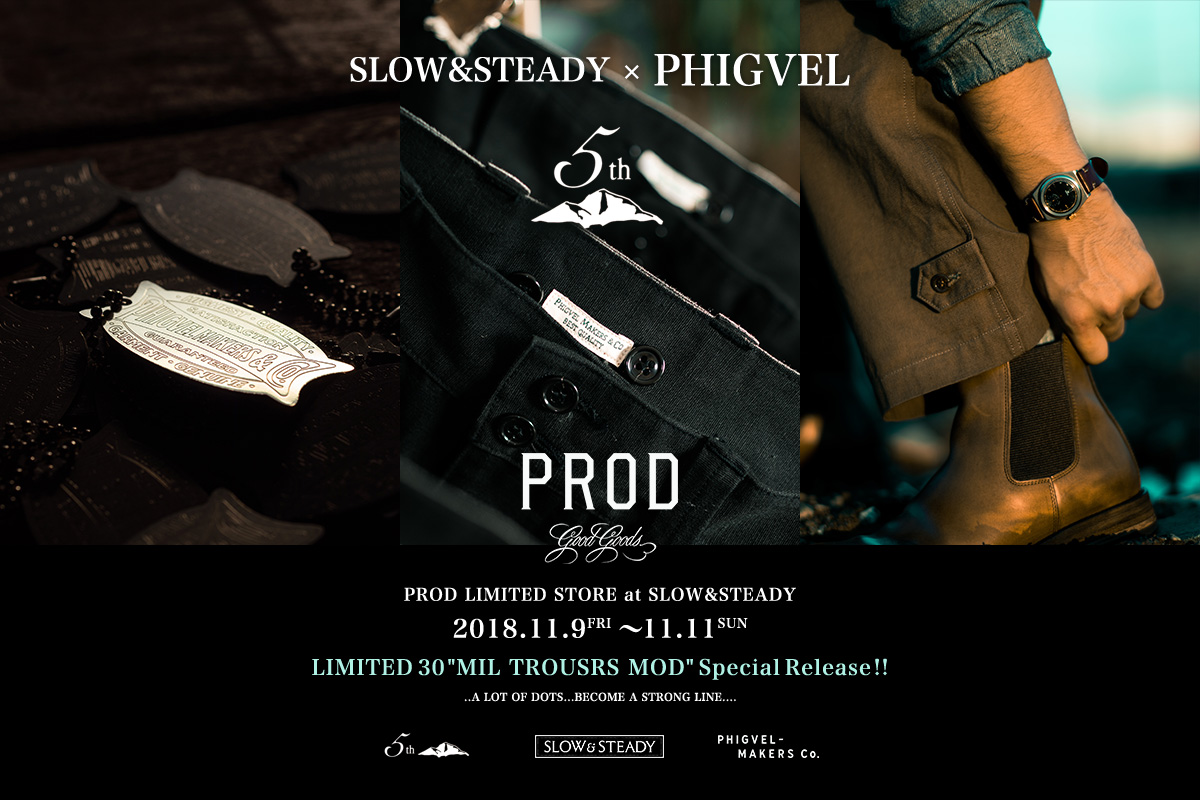 SLOW&STEADY presents『PROD LIMITED STORE at SLOW&STEADY』